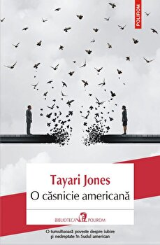 O casnicie americana/Tayari Jones de la Polirom