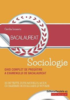 Bacalaureat. Sociologie/Cecilia Ionescu de la Paralela 45