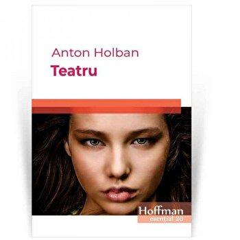 Teatru/Anton Holban de la Hoffman