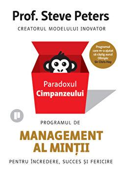 Paradoxul cimpanzeului. Programul de management al mintii/Prof Steve Peters de la Publica