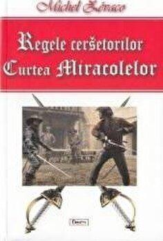 Regele cersetorilor – vol2 – Curtea miracolelor/Zevaco Michel de la Aldo Press