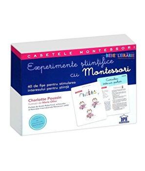 Experimente stiintifice cu Montessori. Casetele Montessori/Charlotte Poussin de la DPH