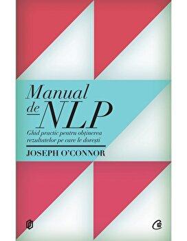 Manual de NLP. Ed. a III-a/Joseph OConnor de la Curtea Veche