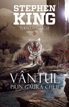 Vantul prin gaura cheii (Seria Turnul Intunecat)/Stephen King de la Nemira