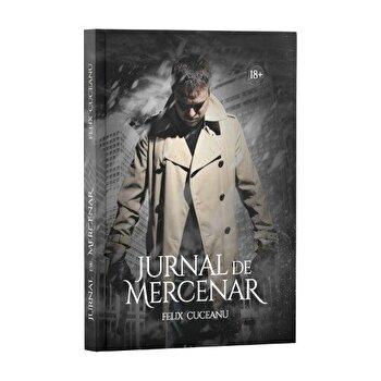 Jurnal de mercenar/Felix Cuceanu de la Stylished