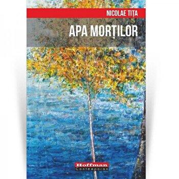 Apa mortilor/Nicolae Tita de la Hoffman