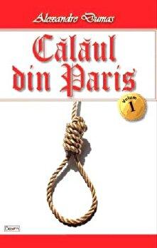 Calaul din Paris vol 1/4/Alexandre Dumas de la Aldo Press