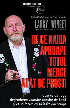 De ce naiba aproape totul merge atat de prost/Larry Winget