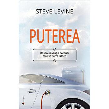 Puterea. Despre inventia bateriei care va salva lumea/Steve Levine de la ACT si Politon