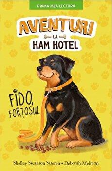 Aventuri la Ham Hotel. Fido, fortosul/Shelley Swanson Sateren, Deborah Melmon de la Litera