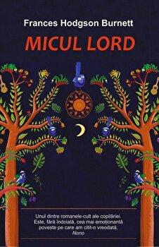 Micul lord/Frances Hodgson Burnett de la Cartex 2000