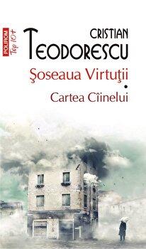 Soseaua Virtutii. Cartea Ciinelui (editie de buzunar)/Cristian Teodorescu de la Polirom