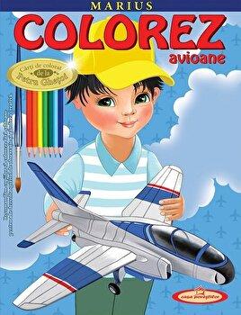 Marius. Colorez avioane/Petru Ghetoi de la Casa Povestilor