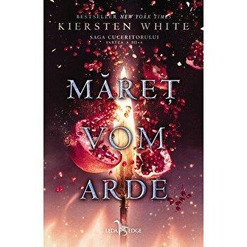 Maret vom arde (Saga cuceritorului, partea a III-a)/Kiersten White de la Corint