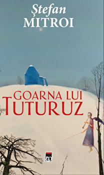 Goarna lui Tuturuz/Stefan Mitroi