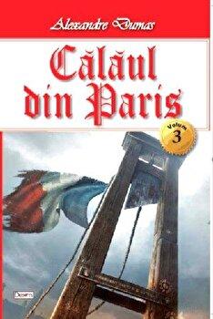 Calaul din Paris vol 3/4/Alexandre Dumas de la Aldo Press