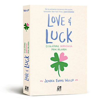 Love and Luck. O calatorie norocoasa prin Irlanda/Jenna Evans Welch de la Epica