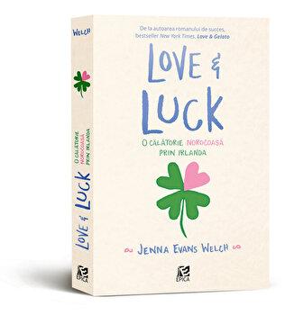 Love and Luck. O calatorie norocoasa prin Irlanda/Jenna Evans Welch