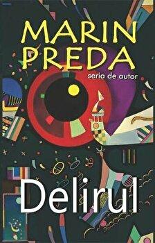 Delirul/Marin Preda de la Cartex 2000