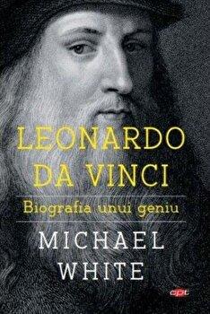 Leonardo da Vinci. Biografia unui geniu/Michael White de la Litera