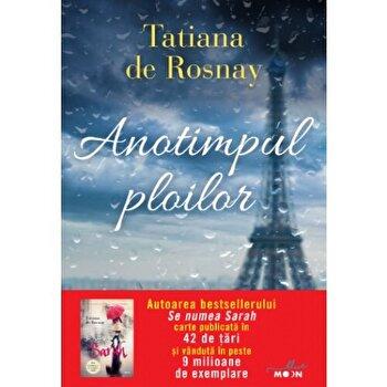 Anotimpul ploilor/Tatiana de Rosnay