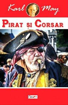 Pirat si corsar/Karl May de la Aldo Press