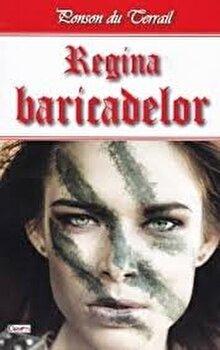 Regina baricadelor/Ponson du Terrail de la Aldo Press