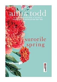 Surorile Spring/Anna Todd de la Trei