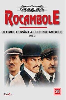 Rocambole 20 – Ultimul cuvant a lui Rocambole 2 – Fiul lui Milady – Milioanele tigancii/Ponson du Terrail de la Aldo Press