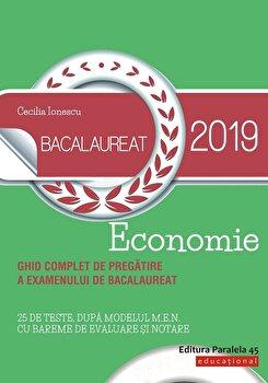 Bacalaureat 2019. Economie/Cecilia Ionescu de la Paralela 45