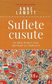 Suflete cusute/Anne Lamott de la Curtea Veche