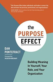 The Purpose Effect: Building Meaning in Yourself, Your Role, and Your Organization/Dan Pontefract - 03f93729 85c3 4412 b4c7 3ca208276c98 1 - The Purpose Effect: Building Meaning in Yourself, Your Role, and Your Organization/Dan Pontefract