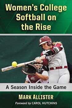 Women's College Softball on the Rise: A Season Inside the Game/Mark Allister - 4781a9b1 7da7 440f a3e4 767562999864 1 - Women's College Softball on the Rise: A Season Inside the Game/Mark Allister