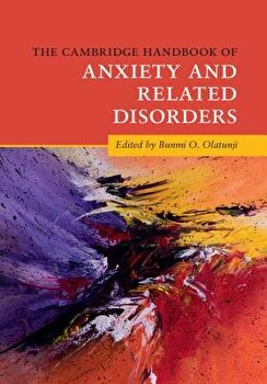 The Cambridge Handbook of Anxiety and Related Disorders/Bunmi O. Olatunji - a7fb40a5 9e0e 4f89 bc71 ec1ae7ec26c7 1 - The Cambridge Handbook of Anxiety and Related Disorders/Bunmi O. Olatunji