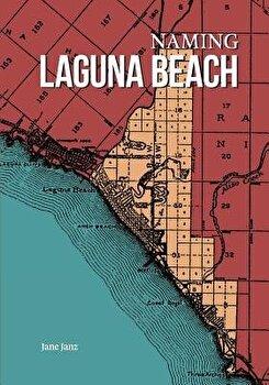 Naming Laguna Beach, Paperback/Jane Janz