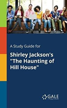 Cengage Learning Gale A Study Guide For Shirley Jackson S The Haunting Of Hill House Paperback Elefant Ro