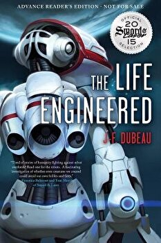 The Life Engineered, Paperback/JF Dubeau