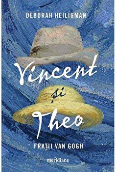 Vincent si Theo. Fratii van Gogh/Deborah Heiligman de la ART