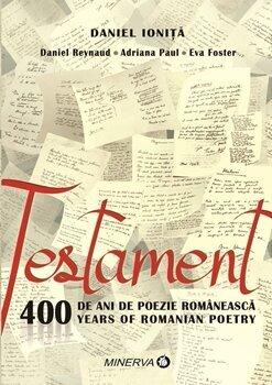 Testament. 400 de ani de poezie romaneasca/Daniel Ionita de la Minerva