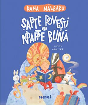 Sapte povesti de noapte buna/Dana Nalbaru, Oana Ispir de la Nemira