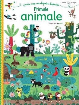Bebe invata. Prima mea enciclopedie ilustrata. Primele animale/*** de la Litera