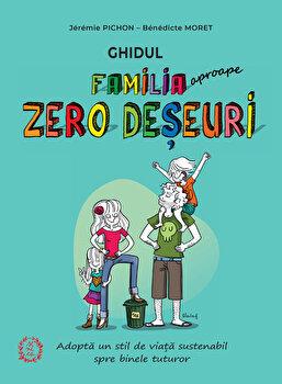 Familia Zero Deseuri/Jeremie Pichon, Benedicte Moret de la Seneca