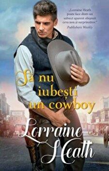 Sa nu iubesti un cowboy/Lorraine Heath de la Alma