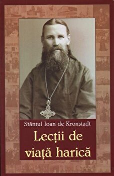 Lectii de viata harica/Sf. Ioan de Kronstadt de la Egumenita