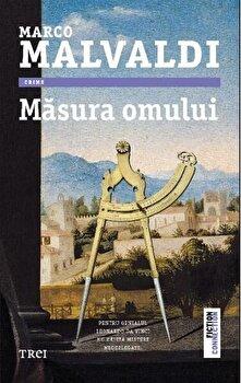 Masura omului/Marco Malvaldi de la Trei