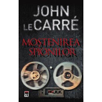 Mostenirea spionilor/John Le Carre de la RAO