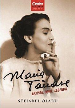 Maria Tanase. Artista, omul, legenda/Stejarel Olaru de la Corint