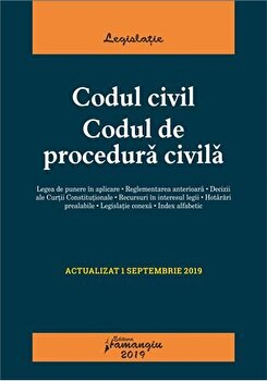 Codul civil. Codul de procedura civila. Actualizat la 1 septembrie 2019/*** de la Hamangiu