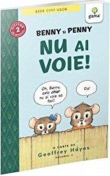 Benny si Penny: Nu ai voie!/*** de la Gama