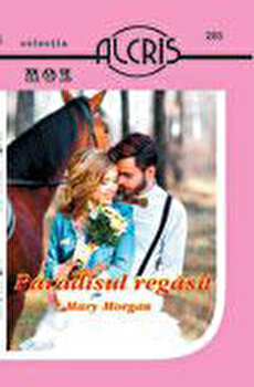 Paradisul regasit/Mary Morgan